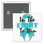 Ovarian Cancer In The Fight To Win Pinback Buttons