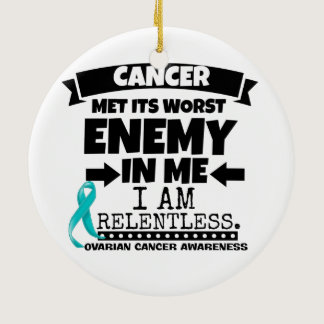 Ovarian Cancer Met Its Worst Enemy in Me Ceramic Ornament