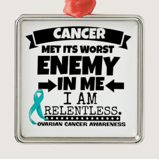 Ovarian Cancer Met Its Worst Enemy in Me Metal Ornament