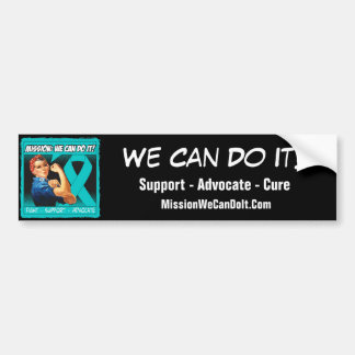 Ovarian Cancer Mission We Can Do It Car Bumper Sticker