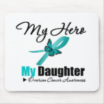 Ovarian Cancer My Hero My Daughter Mouse Pads