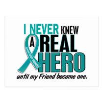 Ovarian Cancer NEVER KNEW A HERO 2 Friend Postcard