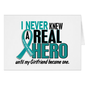 Ovarian Cancer NEVER KNEW A HERO 2 Girlfriend Card