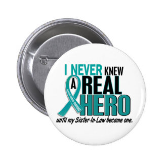 Ovarian Cancer NEVER KNEW A HERO 2 Sister-In-Law Pinback Button