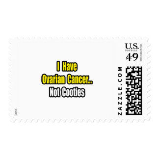 Ovarian Cancer...Not Cooties Stamps
