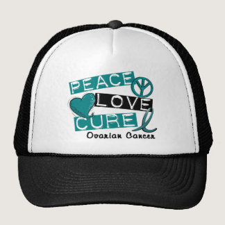 Ovarian Cancer PEACE LOVE CURE 1 Trucker Hat