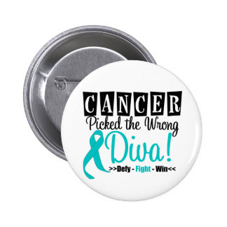 Ovarian Cancer Picked The Wrong Diva v2 2 Inch Round Button