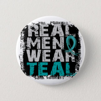 Ovarian Cancer Real Men Wear Teal Button