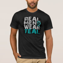 Ovarian Cancer Real Men Wear Teal T-Shirt