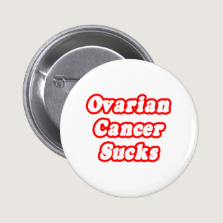Ovarian Cancer Sucks Pinback Button