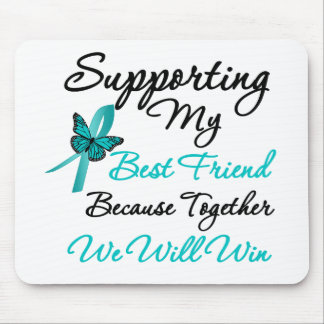 Ovarian Cancer Supporting My Best Friend Mouse Pad