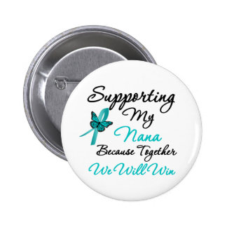 Ovarian Cancer Supporting My Nana 2 Inch Round Button
