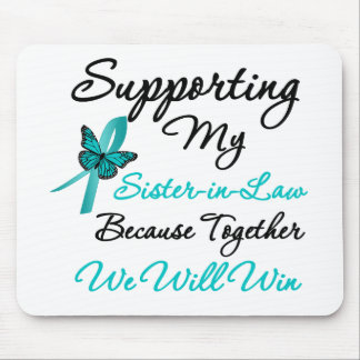 Ovarian Cancer Supporting My Sister-in-Law Mouse Pad