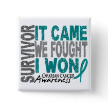 Ovarian Cancer Survivor It Came We Fought I Won Pinback Button