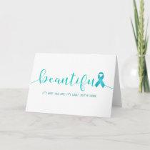 Ovarian Cancer Survivor You are Beautiful Card
