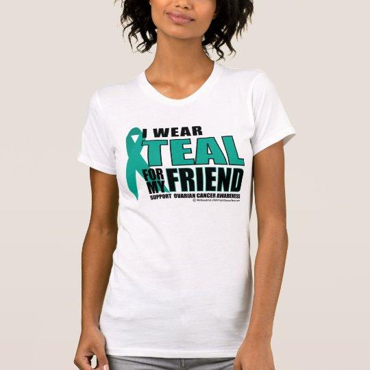 Ovarian Cancer Teal For Friend T-Shirt