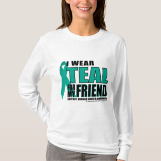 Ovarian Cancer Teal For Friend T-Shirt