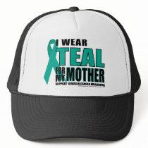 Ovarian Cancer Teal For Mother Trucker Hat