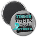 Ovarian Cancer Tough Girls Fight Strong Refrigerator Magnet