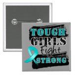 Ovarian Cancer Tough Girls Fight Strong Pins