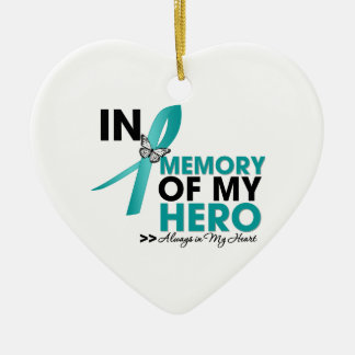 Ovarian Cancer Tribute In Memory of My Hero Ceramic Ornament