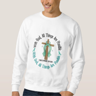 Ovarian Cancer WITH GOD CROSS 1 Sweatshirt