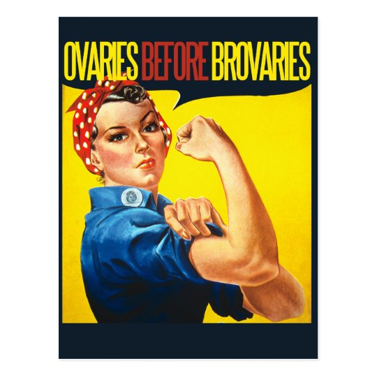 Ovaries before Brovaries Feminist humor Postcard
