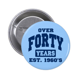Ove 40 Years 40th Birthday Pinback Buttons