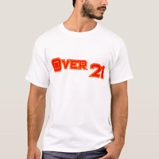 Over 21 T-Shirt