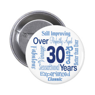 Over 30 Years 30th Birthday Pinback Button