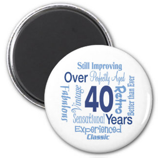 Over 40 Years 40th Birthday 2 Inch Round Magnet