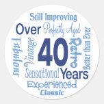 Over 40 Years 40th Birthday Round Stickers