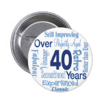 Over 40 Years Pinback Buttons