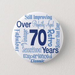Over 70 Years Pinback Button