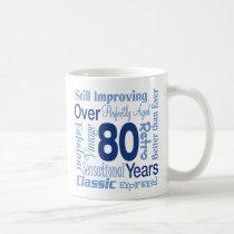 Over 80 Years 80th Birthday Coffee Mug