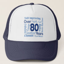 Over 80 Years 80th Birthday Trucker Hat