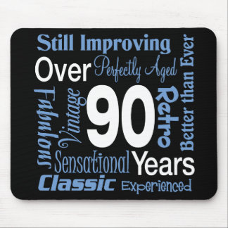 Over 90 Years 90th Birthday Mouse Pad