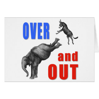 OVER AND OUT Political Illustration Card