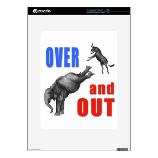 OVER AND OUT Political Illustration Skin For The iPad