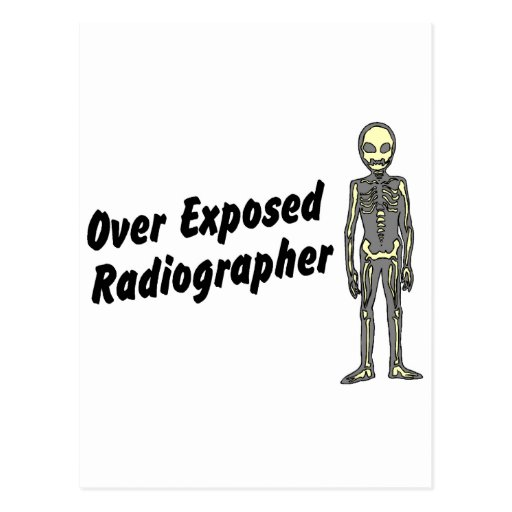 Over Exposed Radiographer Postcard