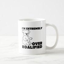 Over Koalafied Funny Mug