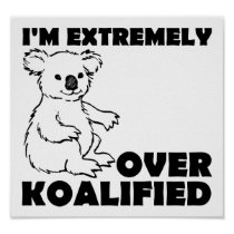 Over Koalafied Funny Poster
