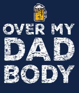 71f1e1423 Dad Body T-Shirts - T-Shirt Design & Printing   Zazzle