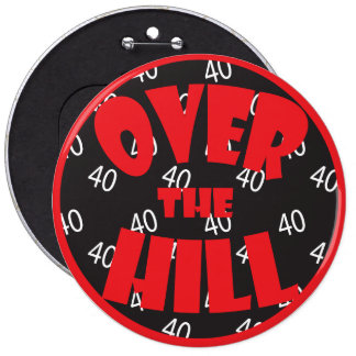"""Over the Hill """"40""""   40th Birthday Pinback Buttons"""