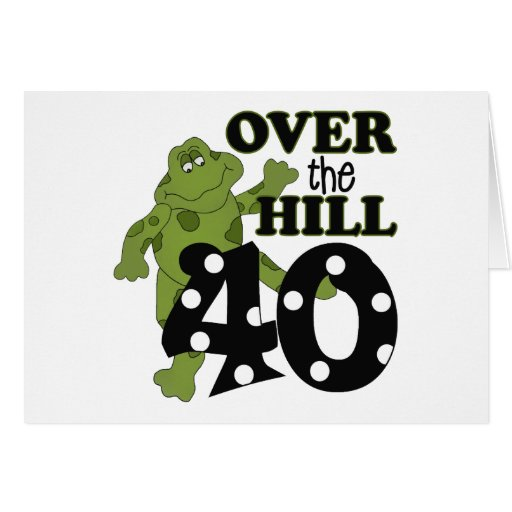 Over The Hill 40th Birthday Greeting Card