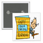 Over The Hill 50th Birthday Gifts Pinback Buttons