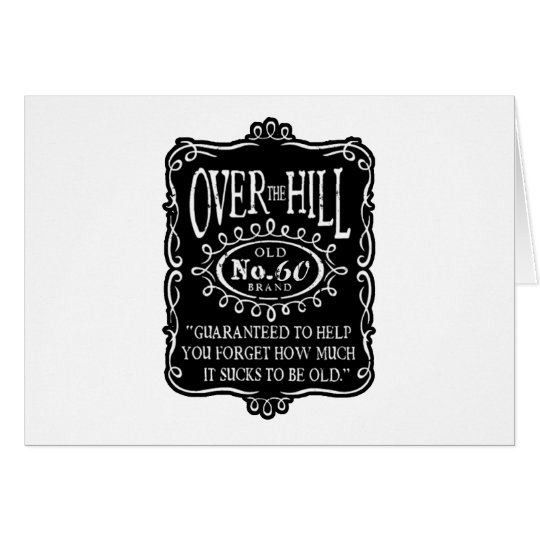 Over The Hill 60th Card