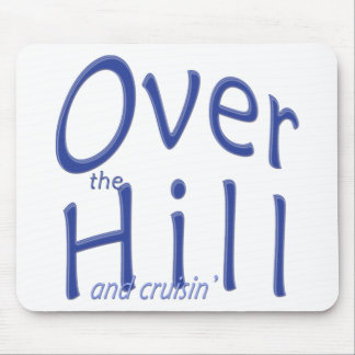 Over the Hill and cruisin' Mouse Pad
