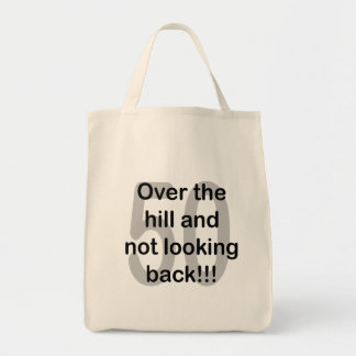 Over The Hill And Not Looking Back - 50 Grocery Tote Bag
