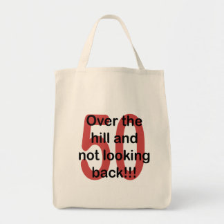 Over The Hill And Not Looking Back - 50 Tote Bag